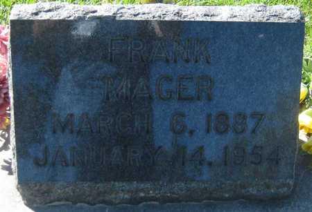 MAGER, FRANK ANTON - Saline County, Nebraska | FRANK ANTON MAGER - Nebraska Gravestone Photos