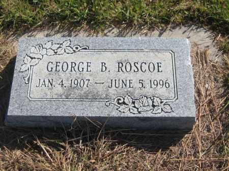 ROSCOE, GEORGE B. - Saline County, Nebraska | GEORGE B. ROSCOE - Nebraska Gravestone Photos