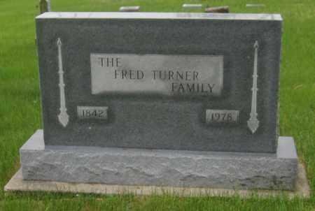 TURNER, FRED'S FAMILY - Saline County, Nebraska | FRED'S FAMILY TURNER - Nebraska Gravestone Photos