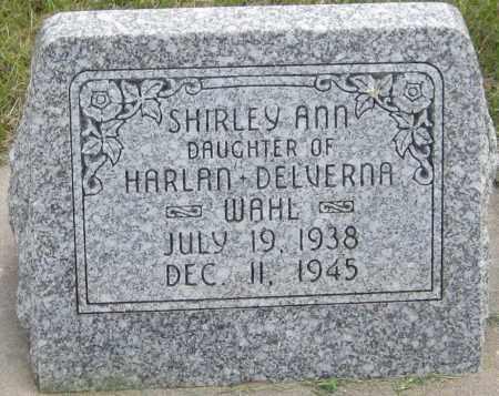 WAHL, SHIRLEY ANN - Saline County, Nebraska   SHIRLEY ANN WAHL - Nebraska Gravestone Photos