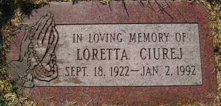CIUREJ, LORETTA - Sarpy County, Nebraska | LORETTA CIUREJ - Nebraska Gravestone Photos