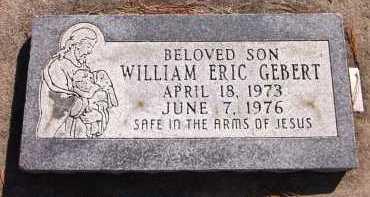 GEBERT, WILLIAM ERIC - Sarpy County, Nebraska | WILLIAM ERIC GEBERT - Nebraska Gravestone Photos