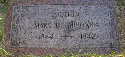 KARBOWSKI, MARY B. - Sarpy County, Nebraska | MARY B. KARBOWSKI - Nebraska Gravestone Photos