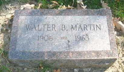 MARTIN, WALTER B. - Sarpy County, Nebraska | WALTER B. MARTIN - Nebraska Gravestone Photos