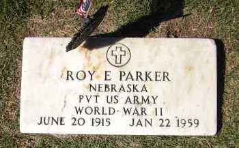 PARKER, ROY E. - Sarpy County, Nebraska | ROY E. PARKER - Nebraska Gravestone Photos