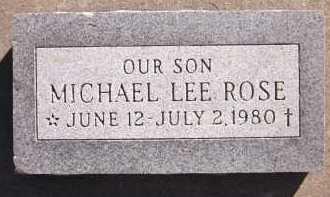 ROSE, MICHAEL LEE - Sarpy County, Nebraska   MICHAEL LEE ROSE - Nebraska Gravestone Photos