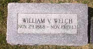 WELCH, WILLIAM V. - Sarpy County, Nebraska | WILLIAM V. WELCH - Nebraska Gravestone Photos