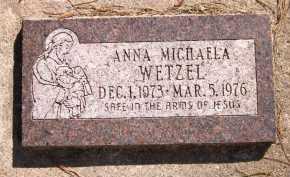 WETZEL, ANNA MICHAELA - Sarpy County, Nebraska | ANNA MICHAELA WETZEL - Nebraska Gravestone Photos