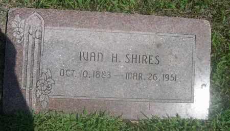 SHIRES, IVAN H. - Saunders County, Nebraska | IVAN H. SHIRES - Nebraska Gravestone Photos
