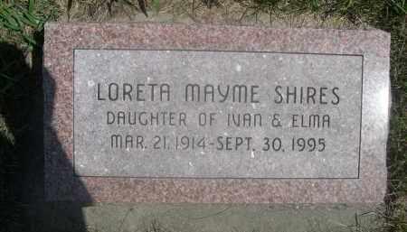SHIRES, LORETA MAYME - Saunders County, Nebraska | LORETA MAYME SHIRES - Nebraska Gravestone Photos