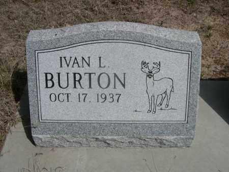 BURTON, IVAN L. - Sheridan County, Nebraska | IVAN L. BURTON - Nebraska Gravestone Photos