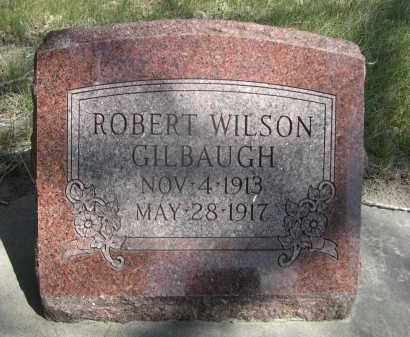 GILBAUGH, ROBERT WILSON - Sheridan County, Nebraska | ROBERT WILSON GILBAUGH - Nebraska Gravestone Photos