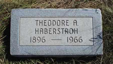 HABERSTROH, THEODORE A. - Sheridan County, Nebraska | THEODORE A. HABERSTROH - Nebraska Gravestone Photos