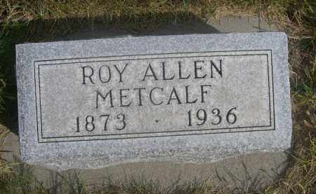 METALF, ROY ALLEN - Sheridan County, Nebraska | ROY ALLEN METALF - Nebraska Gravestone Photos