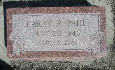 PAUL, LARRY R. - Sheridan County, Nebraska | LARRY R. PAUL - Nebraska Gravestone Photos