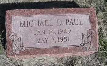 PAUL, MICHAEL D. - Sheridan County, Nebraska | MICHAEL D. PAUL - Nebraska Gravestone Photos
