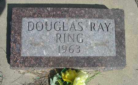 RING, DOUGLAS RAY - Sheridan County, Nebraska | DOUGLAS RAY RING - Nebraska Gravestone Photos