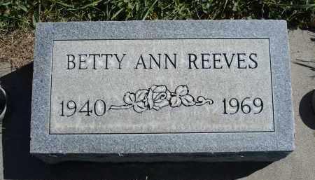 REEVES, BETTY ANN - Sheridan County, Nebraska | BETTY ANN REEVES - Nebraska Gravestone Photos