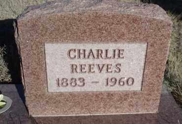 REEVES, CHARLIE - Sheridan County, Nebraska | CHARLIE REEVES - Nebraska Gravestone Photos