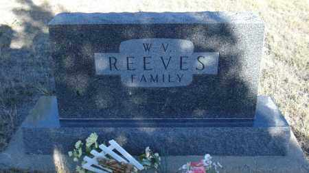 REEVES, FAMILY OF W.V. - Sheridan County, Nebraska | FAMILY OF W.V. REEVES - Nebraska Gravestone Photos