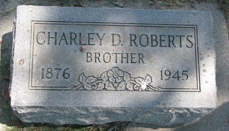 ROBERTS, CHARLEY D. - Sheridan County, Nebraska | CHARLEY D. ROBERTS - Nebraska Gravestone Photos