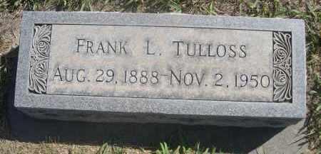 TULLOSS, FRANK L. - Sheridan County, Nebraska | FRANK L. TULLOSS - Nebraska Gravestone Photos