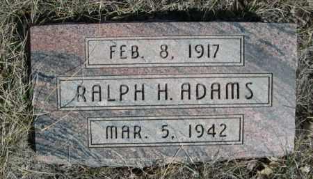 ADAMS, RALPH H. - Sioux County, Nebraska   RALPH H. ADAMS - Nebraska Gravestone Photos