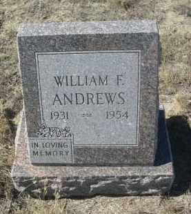 ANDREWS, WILLIAM F. - Sioux County, Nebraska | WILLIAM F. ANDREWS - Nebraska Gravestone Photos