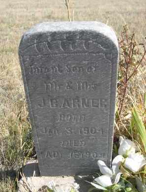 ARNER, INFANT SON OF MR. & MRS. J.B. - Sioux County, Nebraska | INFANT SON OF MR. & MRS. J.B. ARNER - Nebraska Gravestone Photos