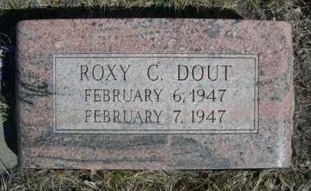 DOUT, ROXY C. - Sioux County, Nebraska | ROXY C. DOUT - Nebraska Gravestone Photos