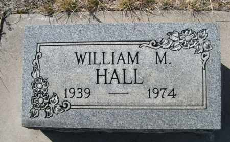 HALL, WILLIAM M. - Sioux County, Nebraska | WILLIAM M. HALL - Nebraska Gravestone Photos