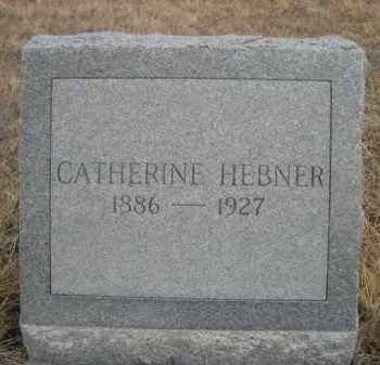 HEBNER, CATHERINE - Sioux County, Nebraska | CATHERINE HEBNER - Nebraska Gravestone Photos