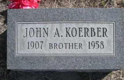 KOERBER, JOHN A. - Sioux County, Nebraska | JOHN A. KOERBER - Nebraska Gravestone Photos