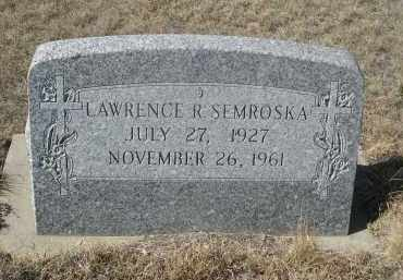 SEMROSKA, LAWRENCE R. - Sioux County, Nebraska | LAWRENCE R. SEMROSKA - Nebraska Gravestone Photos