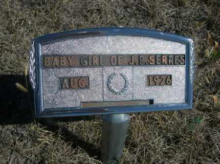 SERRES, BABY GIRL OF J.P. - Sioux County, Nebraska   BABY GIRL OF J.P. SERRES - Nebraska Gravestone Photos