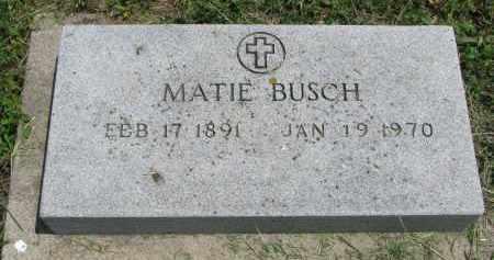 BUSCH, MATIE - Stanton County, Nebraska | MATIE BUSCH - Nebraska Gravestone Photos