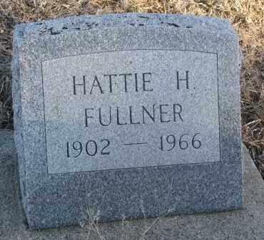 FULLNER, HATTIE H. - Stanton County, Nebraska | HATTIE H. FULLNER - Nebraska Gravestone Photos