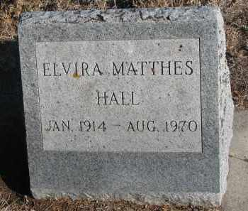 MATTHES HALL, ELVIRA - Stanton County, Nebraska | ELVIRA MATTHES HALL - Nebraska Gravestone Photos
