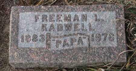 KADWELL, FREEMAN L. - Stanton County, Nebraska | FREEMAN L. KADWELL - Nebraska Gravestone Photos