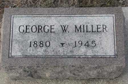 MILLER, GEORGE W. - Stanton County, Nebraska | GEORGE W. MILLER - Nebraska Gravestone Photos