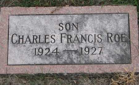 ROE, CHARLES FRANCIS - Stanton County, Nebraska | CHARLES FRANCIS ROE - Nebraska Gravestone Photos