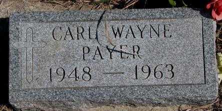 PAYER, CARL WAYNE - Thurston County, Nebraska   CARL WAYNE PAYER - Nebraska Gravestone Photos
