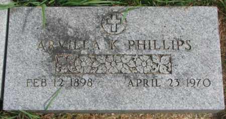 PHILLIPS, ARVILLA K. - Thurston County, Nebraska | ARVILLA K. PHILLIPS - Nebraska Gravestone Photos