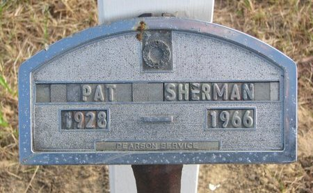 SHERMAN, PAT - Thurston County, Nebraska | PAT SHERMAN - Nebraska Gravestone Photos