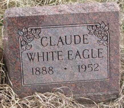 WHITE EAGLE, CLAUDE - Thurston County, Nebraska | CLAUDE WHITE EAGLE - Nebraska Gravestone Photos