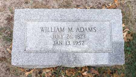ADAMS, WILLIAM M - Washington County, Nebraska | WILLIAM M ADAMS - Nebraska Gravestone Photos