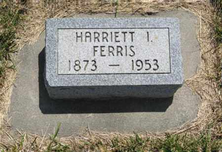 FERRIS, HARRIETT I. - Wayne County, Nebraska   HARRIETT I. FERRIS - Nebraska Gravestone Photos