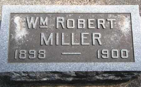 MILLER, WILLIAM ROBERT - Wayne County, Nebraska | WILLIAM ROBERT MILLER - Nebraska Gravestone Photos