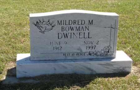BOWMAN DWINELL, MILDRED M. - Wheeler County, Nebraska   MILDRED M. BOWMAN DWINELL - Nebraska Gravestone Photos