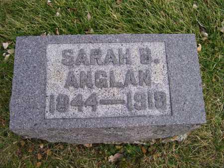 ANGLAN, SARAH B. - Adams County, Ohio | SARAH B. ANGLAN - Ohio Gravestone Photos